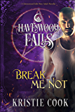 Break Me Not: (A Havenwood Falls Novella)