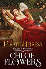 PIRATE HEIRESS: A historical, pirate, high seas romance with mystery and intrigue, and a quest for hidden treasure (A Pirates & Petticoats Novel) Kindle Edition