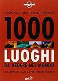 1000 luoghi da vedere nel mondo. Ediz. illustrata