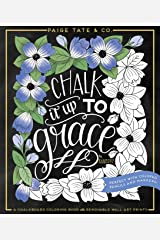 Chalk It Up To Grace: A Chalkboard Coloring Book of Removable Wall Art Prints, Perfect With Colored Pencils and Markers (Inspirational Coloring, Journaling and Creative Lettering) Paperback