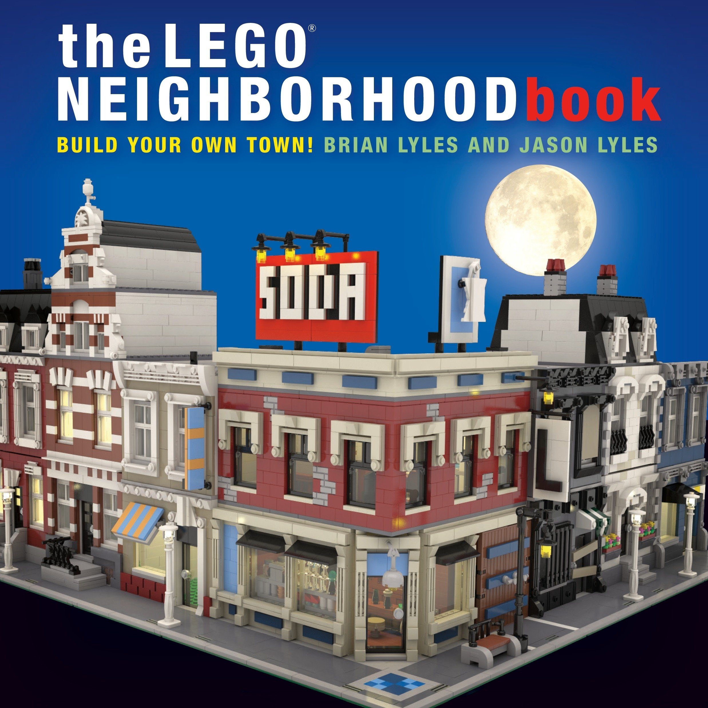 The LEGO Neighborhood Book: Build Your Own LEGO Town!: Lyles, Brian, Lyles,  Jason: 8601410680770: Amazon.com: Books