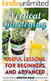 Vertical Gardening: Useful Lessons For Beginners And Advanced