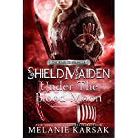 Shield-Maiden: Under the Blood Moon (The Road to Valhalla Book 4)