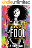My Heart Was A Fool: Esmin & Greigh's Story (My Heart Is A Fool  Book 3)