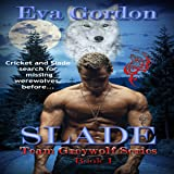 Slade: Team Greywolf Series, Book 1
