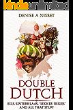 Double Dutch: Eels, Sinterklaas, Lekker Frisjes and all that stuff