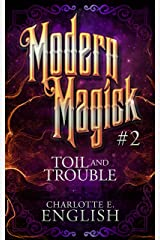Toil and Trouble: Modern Magick, 2 Kindle Edition
