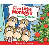 Five Little Monkeys Looking for Santa (A Five Little Monkeys Story)