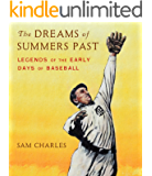 The Dreams of Summers Past: Legends of the Early Days of Baseball (for Young Readers)