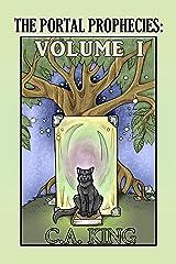 The Portal Prophecies Volume I (The Portal Prophecies Volumes Book 1) Kindle Edition