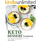 Keto Dessert Cookbook: Sugar-free Sweet Treats that Will Help to Boost Energy, Lower Cholesterol, and Shed Weight!