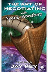 The Art of Negotiating with Space Monsters: A Short Story About a Guy Named Doug Kindle Edition