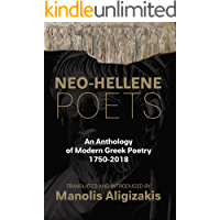 Neo-Hellene Poets: An Anthology of Modern Greek Poetry: 1750-2018 (English Edition)
