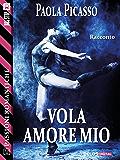 Vola amore mio (Passioni Romantiche)