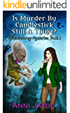 Is Murder By Candlestick Still A Thing? (Diva Delaney Mysteries Book 1)