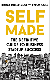 Self Made: The definitive guide to business startup success (English Edition)