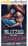 Blitzed by My Neighbor, A Steamy Football Romance: Going Pro Series, Book 3