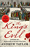 The King's Evil: From the Sunday Times bestselling author of The Ashes of London comes an exciting new historical crime…