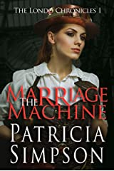 The Marriage Machine (The Londo Chronicles Book 1) Kindle Edition