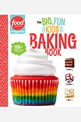 Food Network Magazine The Big, Fun Kids Baking Book: 150+ Recipes for Young Bakers Kindle Edition