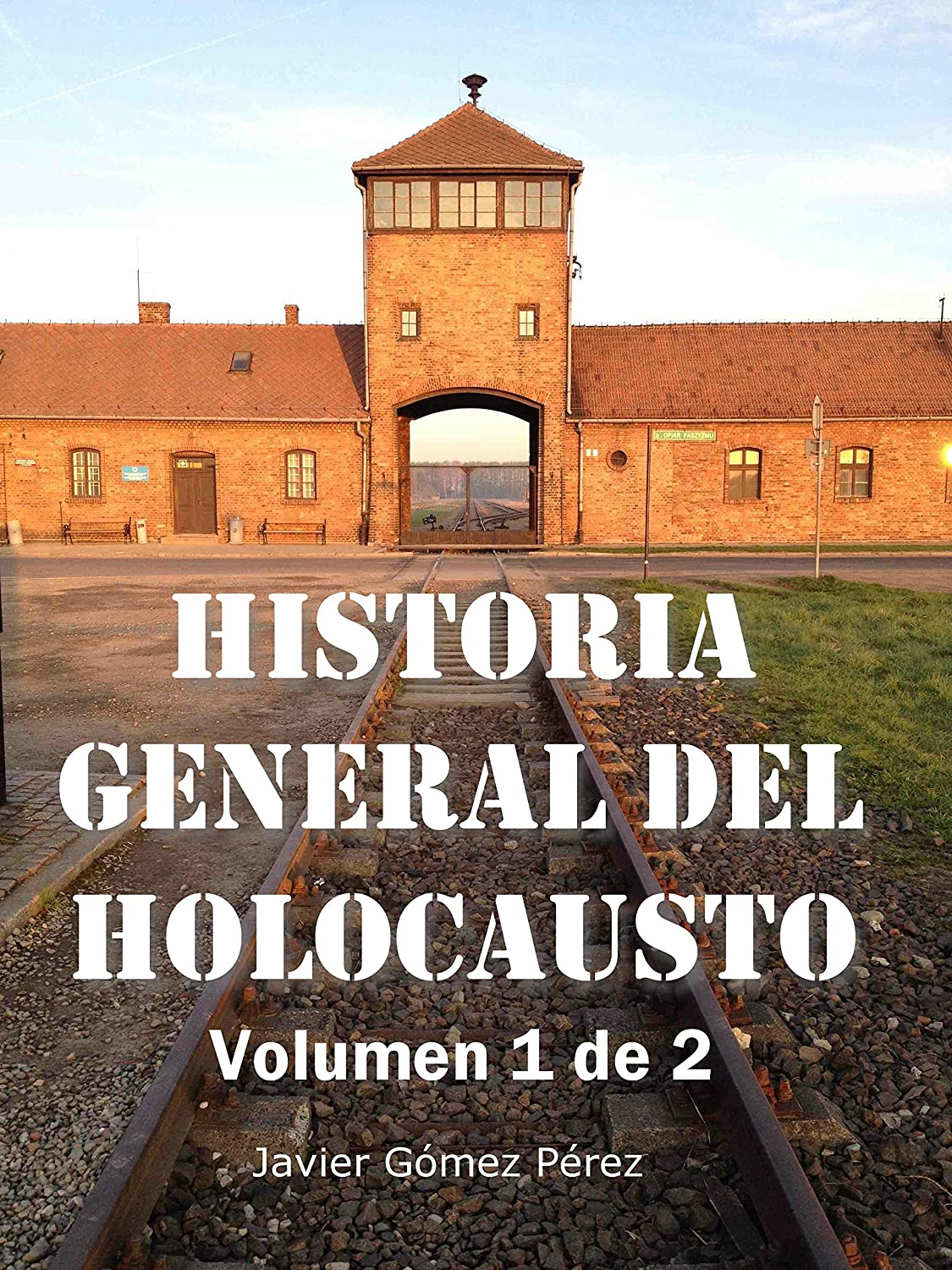 Historia General del Holocausto eBook: Pérez, Javier Gómez: Amazon ...