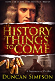 The History of Things to Come (The Dark Horizon Trilogy Book 1) (English Edition)