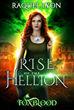 Rise of the Hellion (Fosswell Chronicles) (Foxblood Book 2)