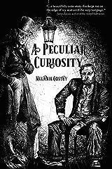 A Peculiar Curiosity Kindle Edition