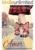 A Garota feita de Amor (Coleção Cowboys de Sacramento) (Portuguese Edition)