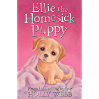 Ellie the Homesick Puppy (Holly Webb Animal Stories Book 3)