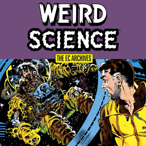The EC Archives: Weird Science (Collections) (2 Book (Halloween 2 Weird Al)