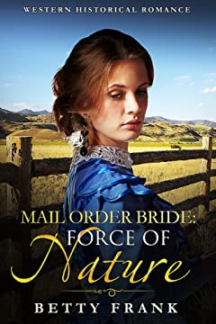 Mail Order Bride: Force of Nature : Western Historical Romance