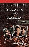 Supernatural. O Diário De John Winchester