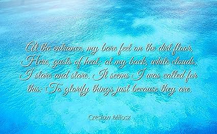 Amazoncom Czeslaw Milosz Famous Quotes Laminated Poster Print