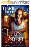 Tilly's Secret (The Magic Carnival Book 3)