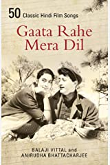 Gaata Rahe Mera Dil: 50 Classic Hindi Film Songs Paperback