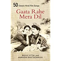 Gaata Rahe Mera Dil: 50 Classic Hindi Film Songs