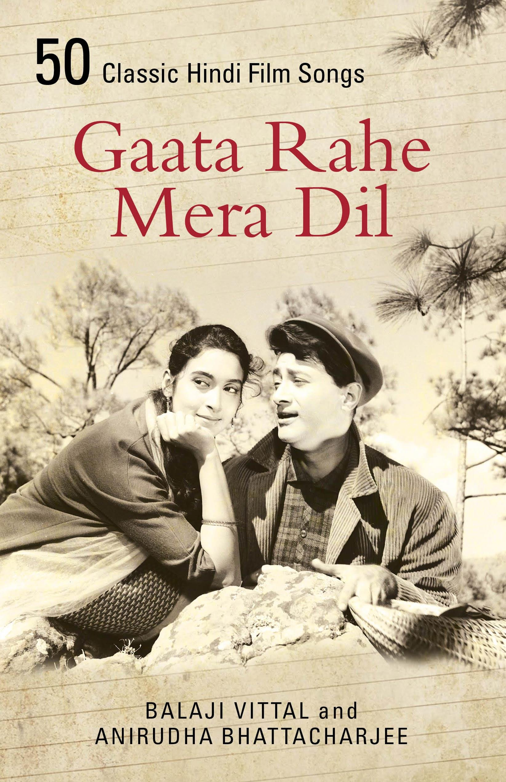 Buy Gaata Rahe Mera Dil: 50 Classic Hindi Film Songs Book Online at