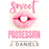Sweet Possession (Sweet Addiction Book 2)