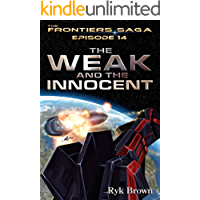 """Ep.#14 -""""The Weak and the Innocent (The Frontiers Saga)"""