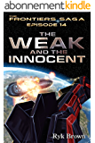 """Ep.#14 - """"The Weak and the Innocent"""" (The Frontiers Saga) (English Edition)"""