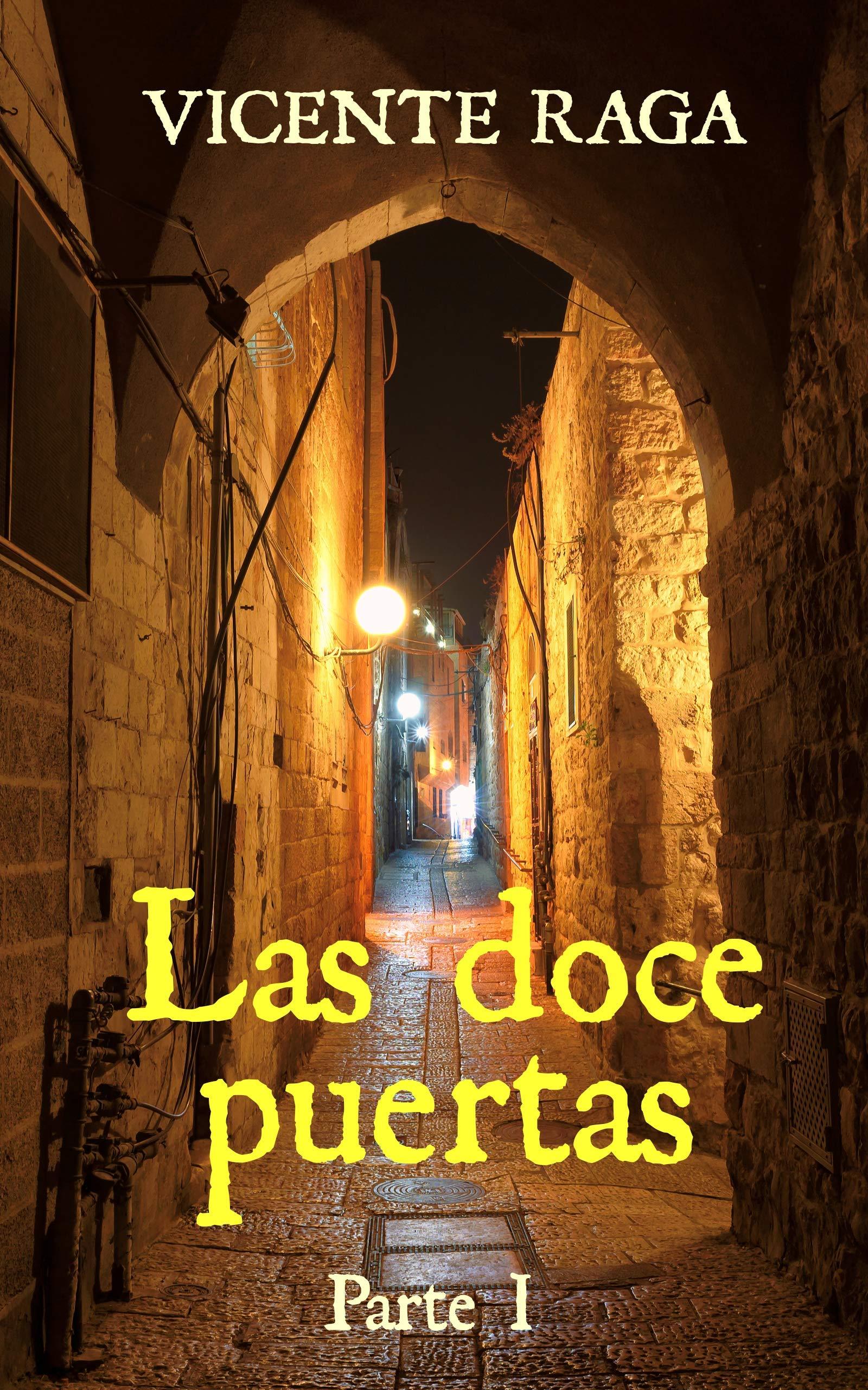 Las doce puertas: Parte I por Vicente Raga