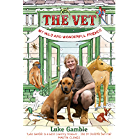 The Vet: my wild and wonderful friends (English Edition)