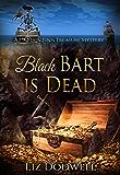 Black Bart is Dead: A Captain Finn Treasure Mystery (Captain Finn Treasure Mysteries Book 2)