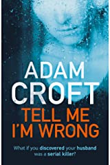 Tell Me I'm Wrong: A gripping psychological thriller with a killer twist Kindle Edition