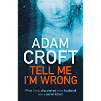 Tell Me I'm Wrong: A gripping psychological thriller with a killer twist
