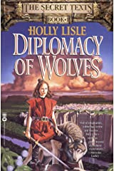 Diplomacy of Wolves: Book 1 of the Secret Texts Kindle Edition
