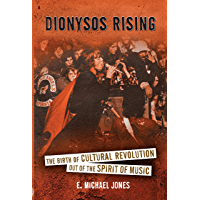 Dionysos Rising: The Birth of Cultural Revolution out of the Spirit of Music (English Edition)