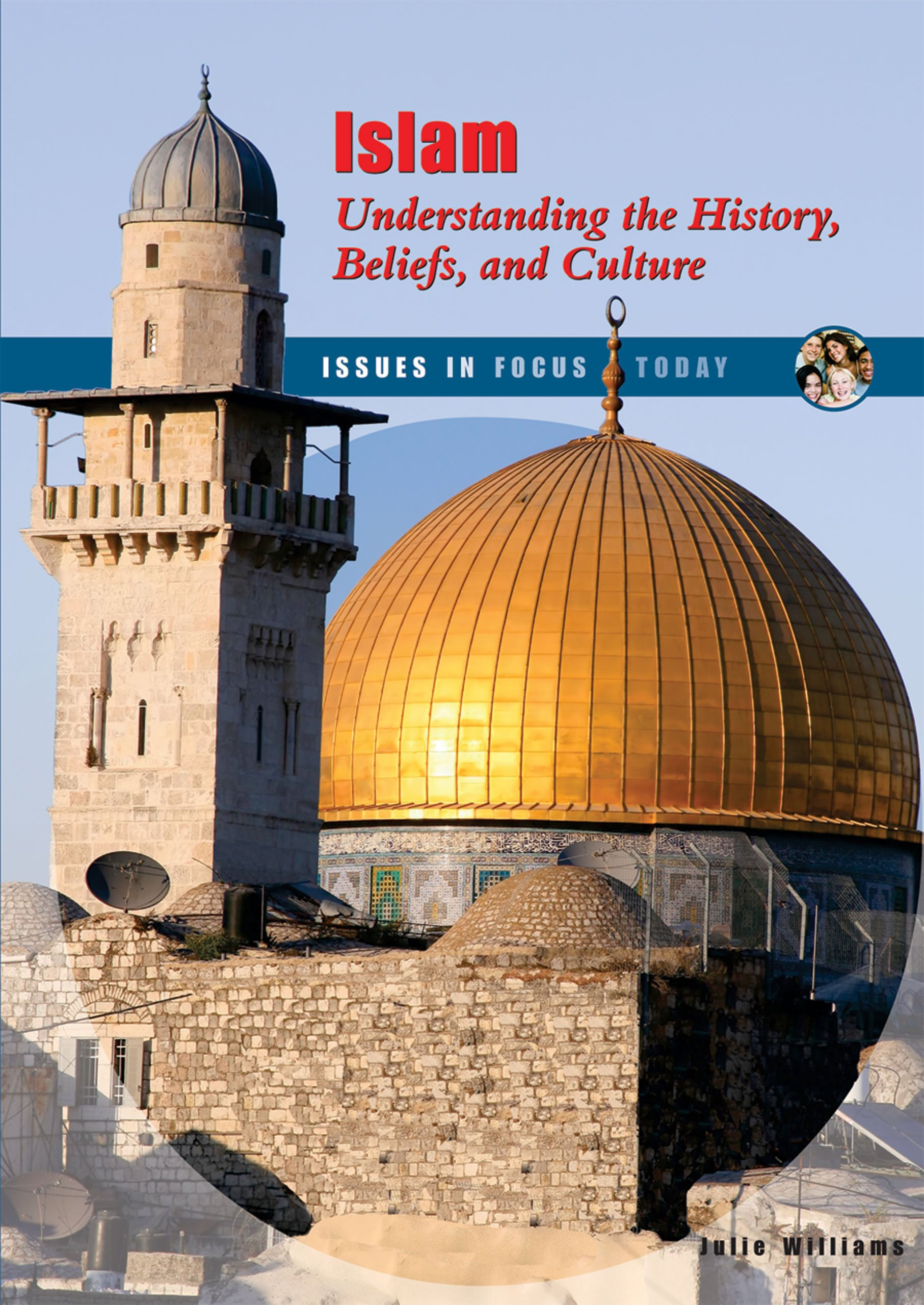 Download Islam: Understanding the History, Beliefs, and Culture (Issues in Focus Today) pdf epub