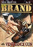 Jason Brand 12: Vengeance Gun (A Jason Brand Western)